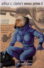 Arthur C.Clarke's Venus Prime : Volume 3 - Paul Preuss