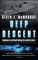 Deep Descent : Adventure and Death: The Andrea Doria - Kevin F. McMurray