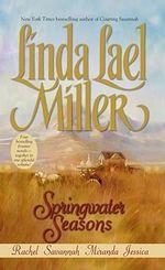 Springwater Seasons : Books 2-5 : Rachel / Savannah / Miranda / Jessica - Linda Lael Miller