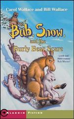 Bub Snow and the Burly Bear SC : Aladdin Fiction - Wallace Carol & Bill