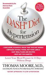 The Dash Diet for Hypertension : Lower Your Blood Pressure in 14 Days--Without Drugs - Thomas Moore