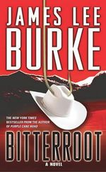 Bitterroot - James Lee Burke