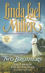Two Brothers : The Lawman and the Gunslinger - Linda Lael Miller