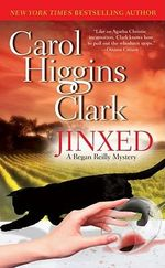 Jinxed : Regan Reilly Series : Book 6 - Carol Higgins Clark