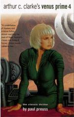 Arthur C.Clarke's Venus Prime : Volume 4 - Paul Preuss