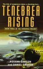Tenebrea Rising : Tenebrea Trilogy - Roxann Dawson