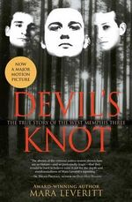 Devil's Knot : The True Story of the West Memphis Three - Mara Leveritt