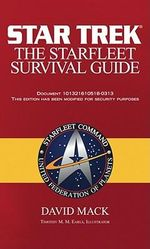 Star Trek : The Starfleet Survival Guide : Star Trek - David Mack
