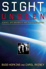 Sight Unseen : Science, UFO Invisibility, and Transgenic Beings - Carol Rainey