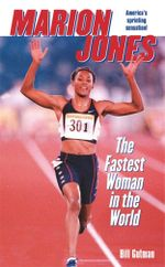 Marion Jones : The Fastest Woman in the World - Bill Gutman