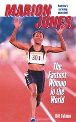 Marion Jones : The Fastest Woman in the World - Bill Gutman