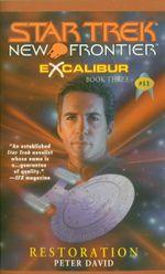 Star Trek: New Frontier: Excalibur #3: Restoration : Excalibur #3 - Peter David