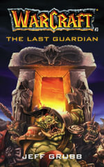 The Warcraft : The Last Guardian - Jeff Grubb