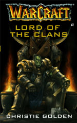 Warcraft : Lord of the Clans - Christie Golden