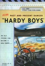Past and Present Danger : Hardy Boys - Franklin W. Dixon