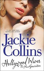 Hollywood Wives : The New Generation - Jackie Collins
