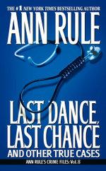 Last Dance, Last Chance : Ann Rule's Crime Files - Ann Rule