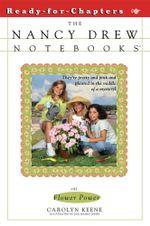 Flower Power : Nancy Drew Notebooks - Carolyn Keene