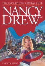 The Clue on the Crystal Dove : Nancy Drew - Carolyn Keene