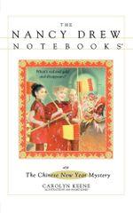 The Chinese New Year Mystery : Nancy Drew Notebooks - Jan Naimo Jones