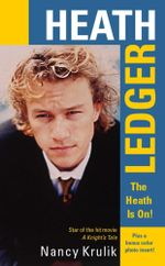 Heath Ledger : The Heath Is On! - Nancy Krulik