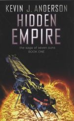 Hidden Empire : The Saga of the Seven Suns: Book One - Kevin J. Anderson