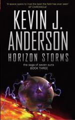 Horizon Storms : Saga of Seven Suns - Kevin J. Anderson
