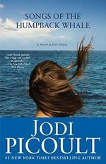 Songs of the Humpback Whale : A Novel in Five Voices - Jodi Picoult