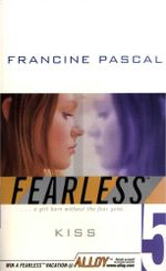 Kiss : Fearless - Francine Pascal