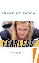 Rebel : Fearless - Francine Pascal