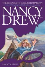 The Message in the Haunted Mansion : Nancy Drew - Carolyn Keene