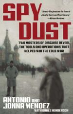 Spy Dust : Two Masters of Disguise Reveal the Tools and Operations that Helped Win the Cold War - Antonio Mendez