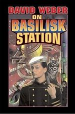 On Basilisk Station : Honor Harrington Series : Book 1 - David Weber
