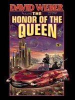 The Honor of the Queen  : Honor Harrington Series : Book 2 - David Weber