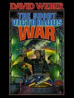 The Short Victorious War : Honor Harrington Series : Book 3 - David Weber