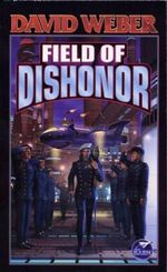 Field of Dishonor : Honor Harrington Series : Book 4 - David Weber