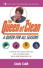 A Queen for All Seasons : A Year of Tips, Tricks, and Picks for a Cleaner House and a More Organized Life! - Linda Cobb