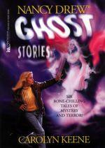 Ghost Stories : Nancy Drew - Carolyn Keene