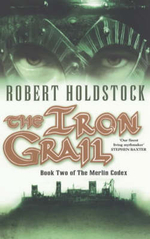 The Iron Grail : Stories from the Deathly Realm - Robert Holdstock