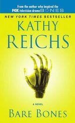 Bare Bones : Temperance Brennan Series : Book 6 - Kathy Reichs