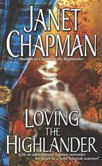 Loving the Highlander - Janet Chapman