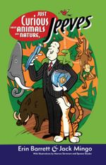 Just Curious About Animals and Nature, Jeeves : Ask Jeeves - Erin Barrett