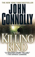 The Killing Kind : Charlie Parker Series : Book 3 - John Connolly