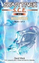 Wildfire Book 1 : Star Trek: Starfleet Corps of Engineers - David Mack