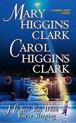 He Sees You When You're Sleeping - Carol Higgins Clark