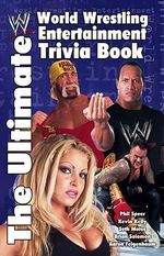 The Ultimate WWE Trivia Book - World Wrestling Federation