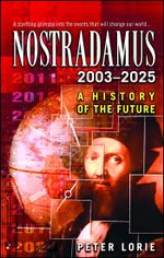 Nostradamus 2003-2025 : A History of the Future - Peter Lorie