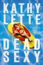 Dead Sexy - Kathy Lette