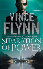 Separation of Power : Mitch Rapp Series 3 - Vince Flynn