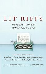 Lit Riffs : A Collection of Original Stories Inspired by Songs - Julianna Baggott